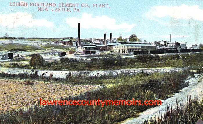 Lehigh Portland Cement : Lawrence county memoirs new castle portland cement lehigh